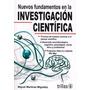 Nuevos Fundamentos En La Investigación Científica Martinez M