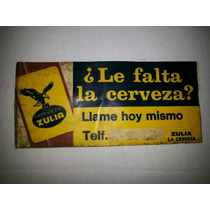Cervecería Zulia Antigua Etiqueta ¿le Falta Cerveza? Llama