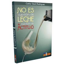 No Es Cuestion De Leche - Carlos Saúl Rodriguez