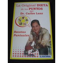 La Original Dieta De Los Puntos Del Dr Carlos Lanz Recetas
