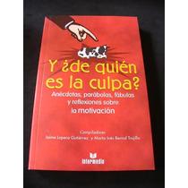 Y De Quien Es La Culpa? Por Jaime Gutierrez Y Marta Bernal
