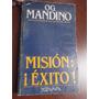 Mision Exito Og Mandino Autor Vendedor Mas Grande Mundo