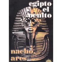 Libro * Egipto El Oculto * - Nacho Ares