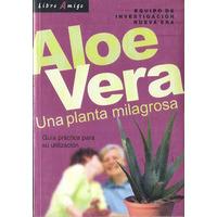 Libro * Aloe Vera, Una Planta Milagrosa *