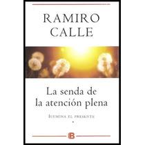 Libro * La Senda De La Atencion Plena * - Ramiro Calle
