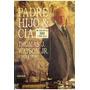 Libro, Padre Hijo & Cia. Mi Vida En La Ibm De Thomas Watson