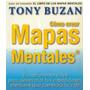 Libro, Cómo Crear Mapas Mentales De Tony Buzan.