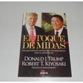 El Toque De Midas Por Donald J. Trump Y Robert T. Kiyosaki