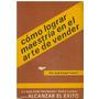 Libro, Cómo Lograr Maestría En Arte De Vender Jorje Triana.