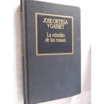 La Rebelion De La Masas Jose Ortega Y Gasset Orbis Tapa Dura