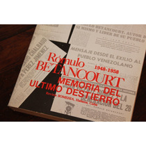 Rómulo Betancourt 1948-1958, Memoria Del Ultimo Destierro