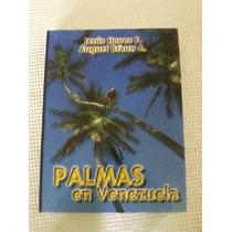 Las Palmas En Vzla: Exòticas Y Autòctonas. Jesus Hoyos