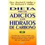 Libro, Dieta Para Los Adictos A Los Hidratos De Carbono.