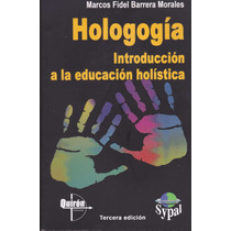 Hologogia Introduccion A La Educacion Holistica