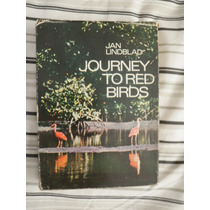 Libro Viaje Hacia Las Aves Rojas De Jan Lindblad / Firmado