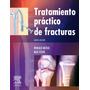 Libro Tratamiento Practico De Fracturas Mcray Nuevo Original