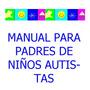 Manual Para Padres De Niños Autistas + Libros De Regalo Pdf