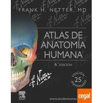 Anatomia Humana Netter 6 + Latarjet + Atlas Fotos Pdf
