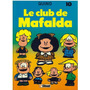 Comics, Le Club De Mafalda En Francés De Quino.