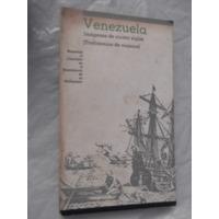 Venezuela Imagenes De 4 Siglos Antologia 29 Autores Homenaje