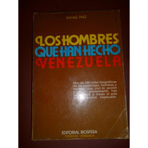 Libro Los Hombres Que Han Hecho Venezuela De Rafael Paez