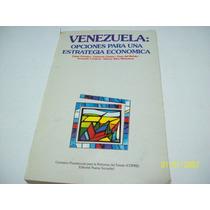 Libro:venezuela Opciones Para Estrategia Economica-michelena