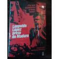 Leopoldo Lopez Preso De Maduro