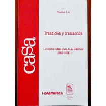 Transición Y Transacción Casa De Las Américas (1960-1976)
