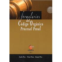 Formularios Del Codigo Organico Procesal Penal Carlos Piva