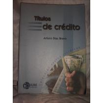Títulos De Crédito / Arturo Diaz Bravo ( Usado)