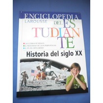 Enciclopedia Del Estudiante - Historia Del Siglo X X