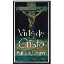 Libro, Vida De Cristo De Fulton J. Sheen.
