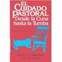 Libro Pdf El Cuidado Pastoral Desde La Cuna Hasta La Tumba