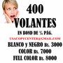 400 Volantes Publicitarios 1/4 Pag. En Bond 3000