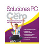 Manual: Soluciones Pc Desde Cero