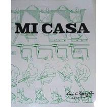 Libro Mi Casa Del Arquitecto Luis Lopez En Formato Pdf