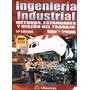 Ingenieria Industrial -métodos,estandares,diseño Del Trabajo