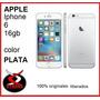 Iphone 6 16gb 100% Nuevos Apple Originales Tienda Fisica