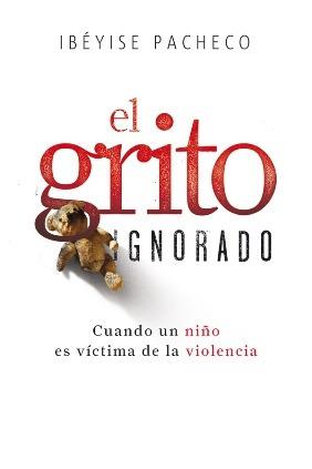 Libro, El Grito Ignorado De Ibéyise Pacheco.