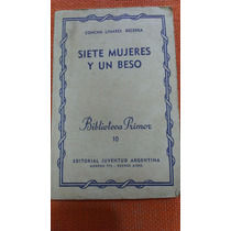 Siete Mujeres Y Un Beso Concha Linares Becerra