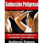 Audiolibro Seduccion Peligrosa - Guillermo Palomo + Consulta