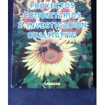 Proyectos Comunitarios E Investigacion Cualitativa Arnoldo C