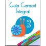 Guia Caracol Integral 3 Editorial Santillana Para 3er Grado