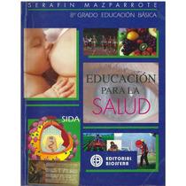 Libro, Educación Para La Salud 2 Año De Serafin Mazparrote.