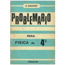 Libro, Problemario De Fisica Para 4 Año De E. Navarro.