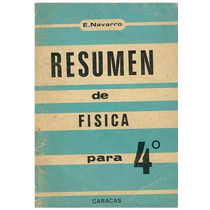 Libro, Resumen De Fisica Para 4 Año De E. Navarro.