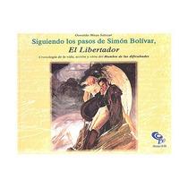 Libro Siguiendo Los Pasos De Simon Bolivar