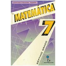 Libro, Matemática Séptimo Grado De Júpiter Figuera Yibirín.