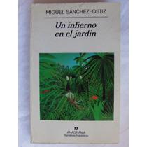 Un Infierno En El Jardin Miguel Sanchez Ostiz Anagrama
