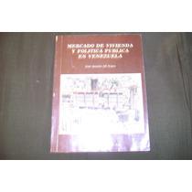 Mercado De Vivienda Y Política Pública En Venezuela.